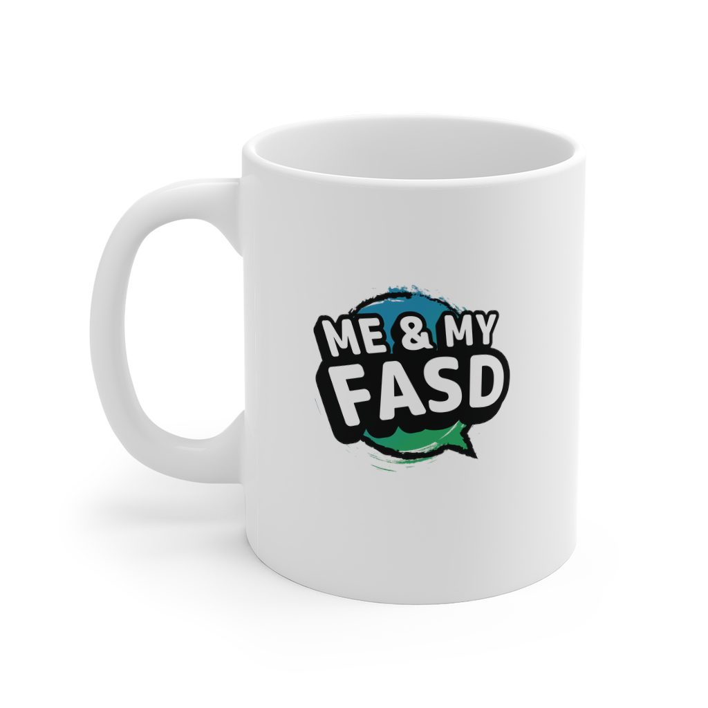 Me and My FASD Mug 11oz